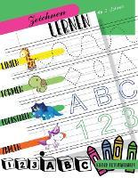 Zeichnen lernen Linien Formen Buchstaben Zahlen: Kinder Aktivitatenheft Ab 3 Jahren zum Zeichnen von Linien, Formen, Buchstaben und Zahlen. Vorschul- und Schulkinder (Paperback)