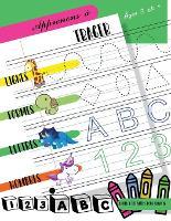 Apprenons a tracer Lignes Formes Lettres Nombres: Cahier d'activites pour enfants Ages 3 et + pour commencer a dessiner des lignes, des formes, des lettres et des nombres. Enfants d'age prescolaire et scolaire (Paperback)