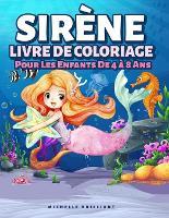 Sirene Livre De Coloriage Pour Les Enfants De 4 a 8 Ans: 50 images avec des scenarios marins qui divertiront les enfants et les impliqueront dans des activites creatives et relaxantes (Paperback)