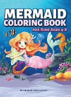 Mermaid Coloring Book for Kids Ages 4-8: 50 Images with Marine Scenarios That Will Entertain Children and Engage Them in Creative and Relaxing Activities (Hardback)