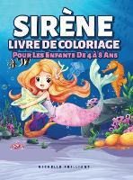 Sirene Livre De Coloriage Pour Les Enfants De 4 a 8 Ans: 50 images avec des scenarios marins qui divertiront les enfants et les impliqueront dans des activites creatives et relaxantes (Hardback)