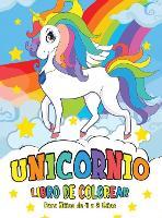 Unicornio Libro de Colorear: para Ninos de 4 a 8 Anos - Unicorn Coloring Book (Spanish version) (Hardback)