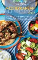 Mediterranean Diet Cookbook 2021: A Perfect Guide for Healthy Eating Every Day, Lose Weight and Decrease the Risk of Diseases with Easy and Tasty Recipes (Hardback)