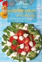 Mediterranean Diet Cookbook For Healthy Eating: A collection of Easy and Tasty Recipes for Healthy Eating Every Day, Lose Weight and Decrease the Risk of Diseases (Paperback)