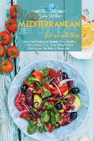 Mediterranean Diet Cookbook For Weight Loss: Easy and Delicious Recipes for Healthy Eating Every Day, Lose Weight and Decrease the Risk of Diseases (Paperback)