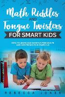 Math Riddles and Tongue Twisters For Smart Kids: How to Learn and Have Fun for Adults and Kids From 6 to 8 Years Old (Paperback)