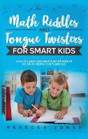 Math Riddles and Tongue Twisters For Smart Kids: How to Learn and Have Fun for Adults and Kids From 6 to 8 Years Old (Hardback)