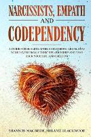 Narcissists, Empath and Codependency: 4 in 1. A Guide for Healing after Narcissistic Abuse. How to Recover from a Toxic Relationship and Take Back Your Life and Freedom (Paperback)
