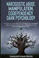 Narcissistic Abuse, Manipulation, Codependency, Dark Psychology