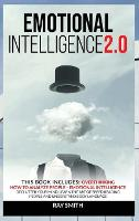 Emotional Intelligence 2.0: This Book Includes: Emotional Intelligence, How to Analyze People, Overthinking: Declutter Your Mind, Learn the Art of Speed Reading People and Understand Body Language (Hardback)