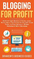 Blogging For Profit Build a 6 Figure Business& Passive Income Writing About Your Passion, Utilizing SEO, Social Media, YouTube, Instagram, Affiliate Marketing & Online Advertising: Build A 6 Figure Business& Passive Income Writing About Your Passion, Utilizing SEO, Social Media, YouTube, Instagram, Affiliate Marketing & Online Advertising (Hardback)