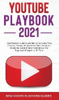 YouTube Playbook 2021: The Practical Guide & Secrets For Growing Your Channel, Making Money As A Video Influencer, Mastering Social Media Marketing, Mastering Social Media Marketing (Hardback)