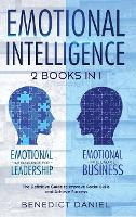 Emotional Intelligence: 2 Books in 1. Emotional Intelligence for Leadership + Emotional Intelligence Business. The Definitive Guide to Improve Social Skills and Achieve Success (Hardback)