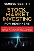 Stock Market Investing for Beginners: Day Trading, Forex Trading, Stock Market Investing, Swing & Options Trading. A Complete Guide to Start Investing in the Market and Get Financial Freedom (Paperback)