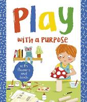 with Flowers and Birds - Play with a Purpose (Paperback)