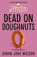 Dead on Doughnuts: Coffee Shop Cozy Mystery - A Coffee Shop Mystery 1 (Paperback)