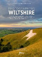 Photographing Wiltshire: The Most Beautiful Places to Visit - Fotovue Photo-Location Guides (Paperback)