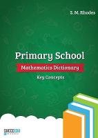 Primary School Mathematics Dictionary: Key Concepts - Succeedu Dictionary 1 (Paperback)