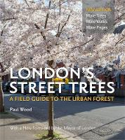 London's Street Trees: A Field Guide to the Urban Forest (Paperback)