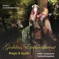 Goddess Enchantment - Magic & Spells: Volume 1: Goddesses of the Seasons - Volume 1 (Paperback)
