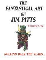 The Fantastical Art of Jim Pitts Volume One: 1: Rolling back the years... (Paperback)