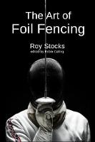 The Art of Foil Fencing