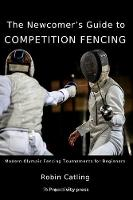 The Newcomer's Guide to Competition Fencing 2020