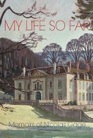 My Life So Far: The Memoirs of Nicolas Gage, 8th Viscount Gage (Paperback)
