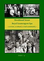 Shrubland Street Royal Leamington Spa - a street, a school, a real community (Paperback)