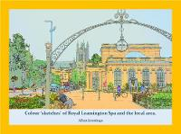 Colour 'sketches' of Royal Leamington Spa and the local area. (Paperback)