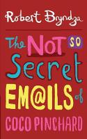 The Not So Secret Emails of Coco Pinchard - Coco Pinchard 1 (Paperback)