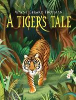 A Tiger's Tale - Wayne Gerard Trotman's Rhyming Stories 2 (Hardback)