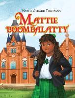 Mattie Boombalatty - Wayne Gerard Trotman's Rhyming Stories 4 (Hardback)
