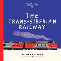 The Trans-Siberian Railway - Illustrated Adventures (Paperback)