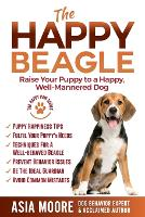 The Happy Beagle: Raise Your Puppy to a Happy, Well-Mannered Dog (Paperback)
