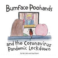 Bumface Poohands and the Coronavirus Pandemic Lockdown