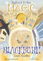 Believe in the Magic of Blackburn Town Centre (Paperback)