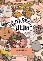 Tomorrow's Kitchen: A Graphic Novel Cookbook (Paperback)
