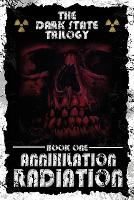 Annihilation Radiation - The Dark State Trilogy 1 (Paperback)