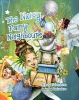 The Noisy Fairy Neighbours (Paperback)