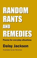 Random Rants and Remedies: Poems for everyday situations (Paperback)
