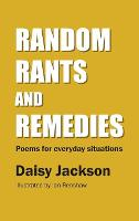 Random Rants and Remedies: Poems for everyday situations (Hardback)