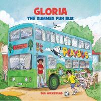 Gloria the Summer Fun Bus (Paperback)