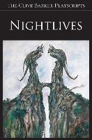 Nightlives: A Criminal Comedy - The Clive Barker Playscripts (Paperback)