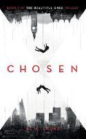 Chosen: Book 1 of the Beautiful Ones trilogy - Cassandra Programme Series 1 (Paperback)