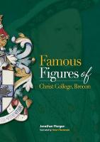 Famous Figures of Christ College Brecon (Paperback)