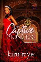 His Captive Princess - Royal House of Saene 3 (Paperback)