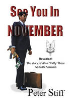 See you in November: The story of Alan `Taffy' Brice - An SAS assassin (Paperback)