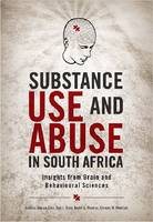 Substance use and abuse in South Africa: Brain behaviour and other perspectives (Paperback)
