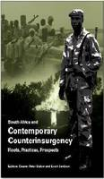 South Africa and contemporary counter-insurgency: Roots, practices, prospects (Paperback)